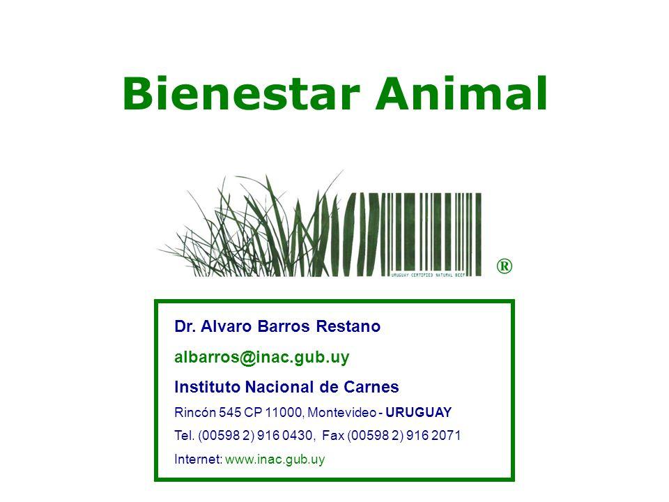 Bienestar Animal ® Dr. Alvaro Barros Restano albarros@inac.gub.uy
