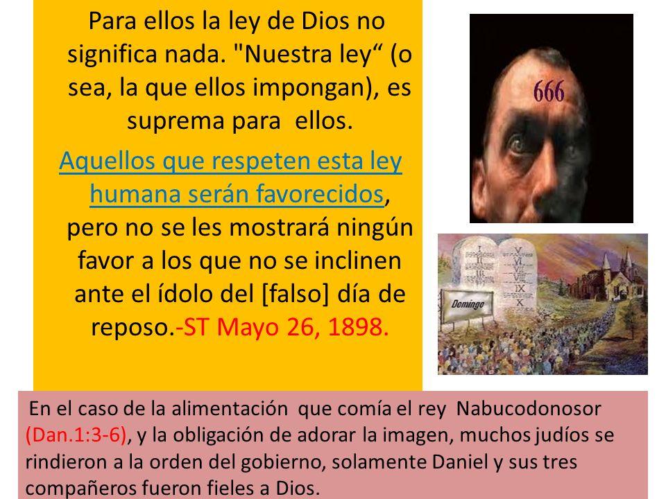 Para ellos la ley de Dios no significa nada