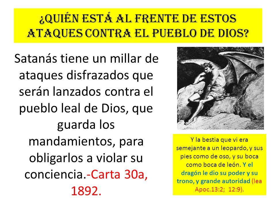 ¿Quién está al frente de estos ataques contra el pueblo de Dios