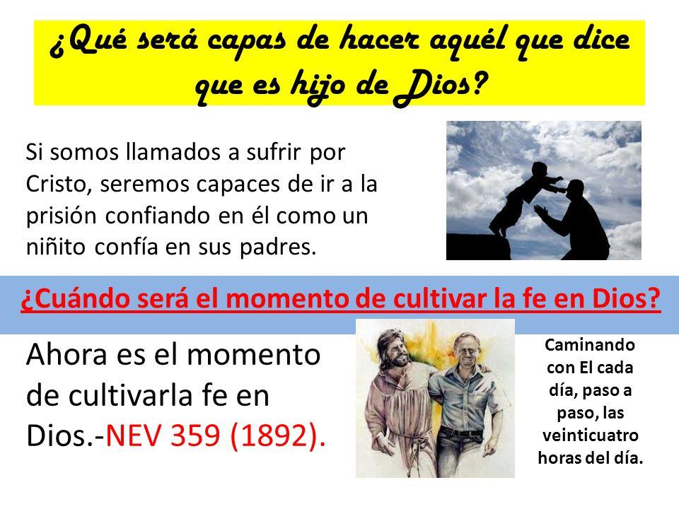 ¿Qué será capas de hacer aquél que dice que es hijo de Dios