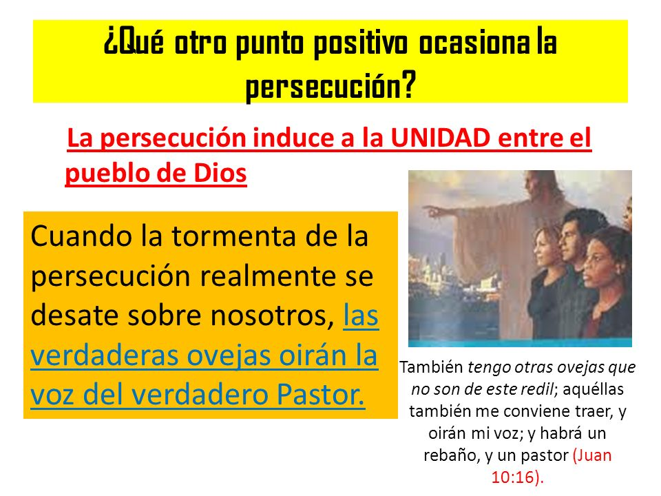 ¿Qué otro punto positivo ocasiona la persecución
