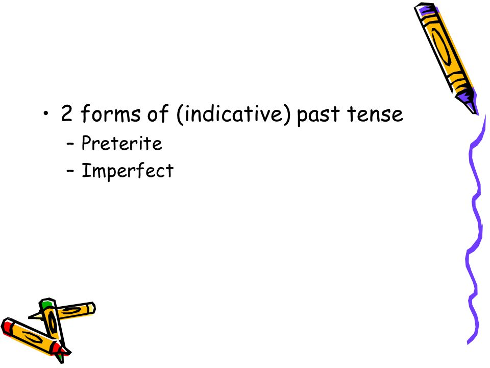 2 forms of (indicative) past tense