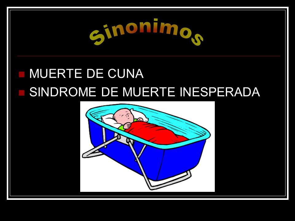 Sinonimos MUERTE DE CUNA SINDROME DE MUERTE INESPERADA