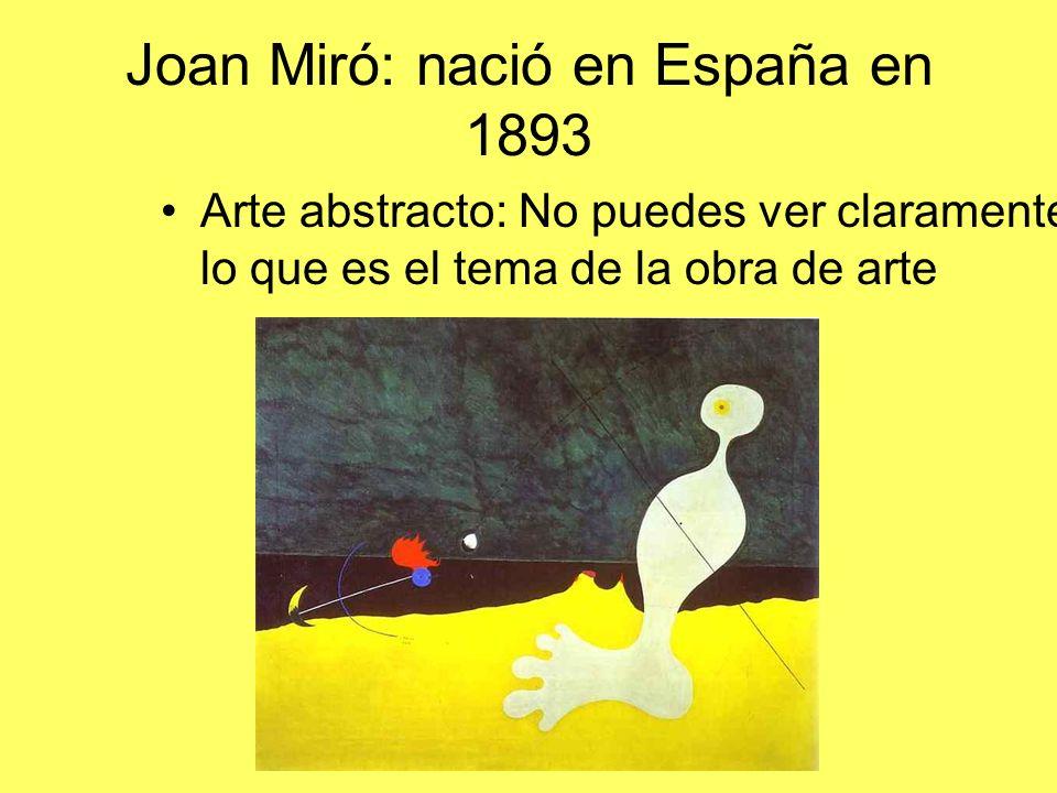 Joan Miró: nació en España en 1893