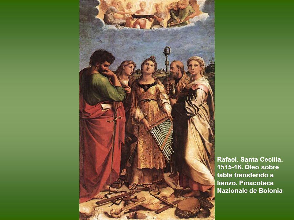 Rafael. Santa Cecilia. 1515-16. Óleo sobre tabla transferido a lienzo