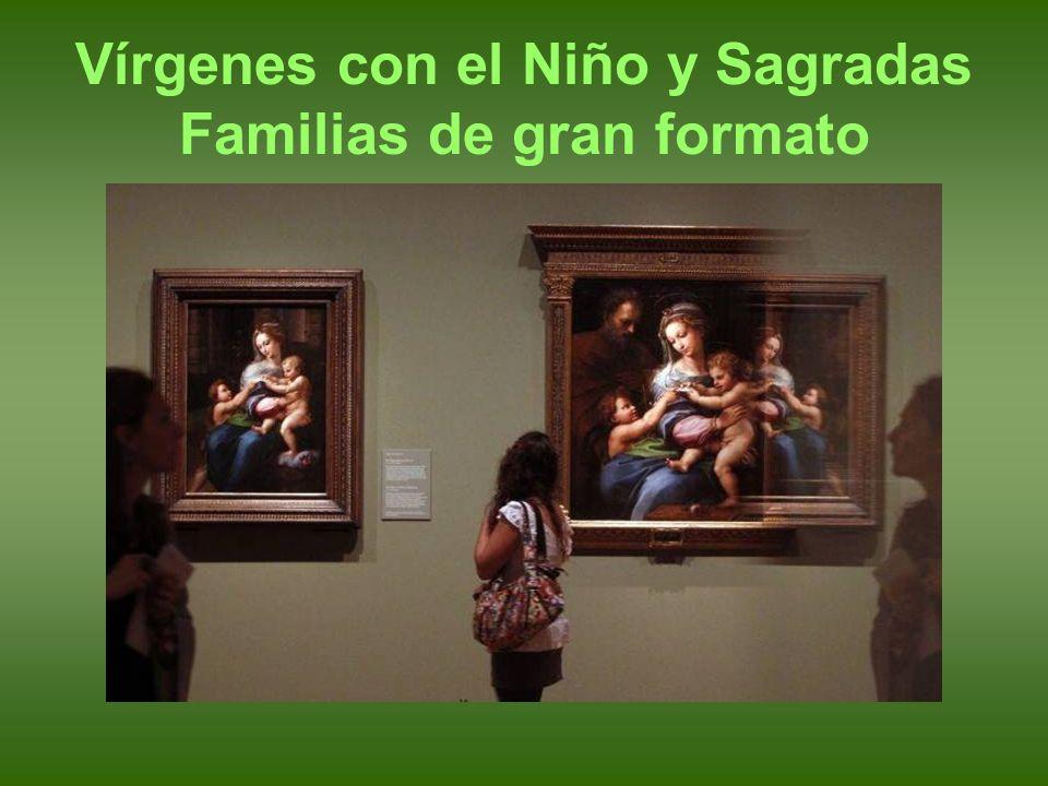 Vírgenes con el Niño y Sagradas Familias de gran formato