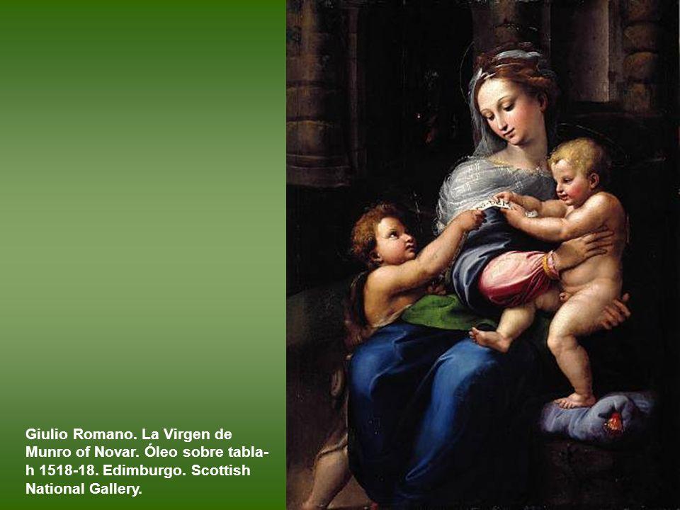 Giulio Romano.La Virgen de Munro of Novar. Óleo sobre tabla- h 1518-18.