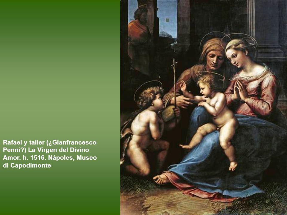 Rafael y taller (¿Gianfrancesco Penni. ) La Virgen del Divino Amor. h
