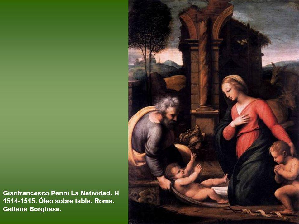 Gianfrancesco Penni La Natividad. H 1514-1515. Óleo sobre tabla. Roma
