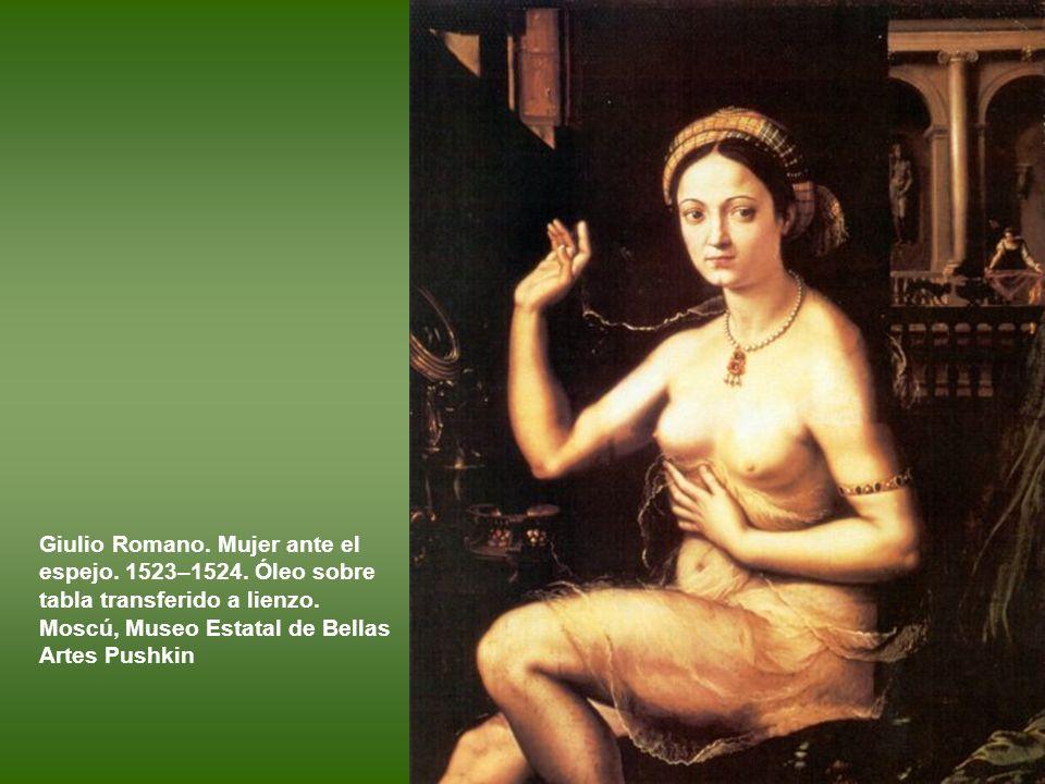 Giulio Romano. Mujer ante el espejo. 1523–1524