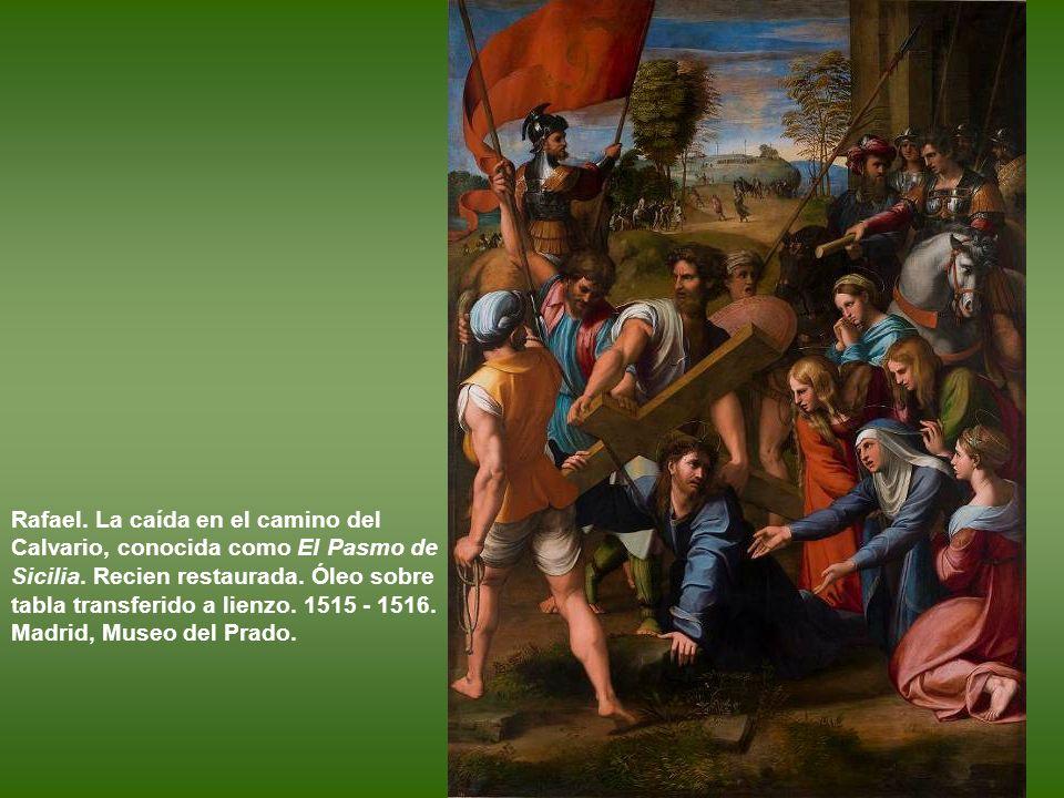 Rafael.La caída en el camino del Calvario, conocida como El Pasmo de Sicilia.