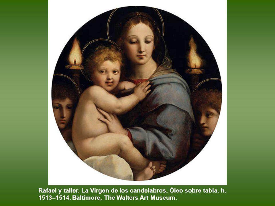 Rafael y taller. La Virgen de los candelabros. Óleo sobre tabla. h