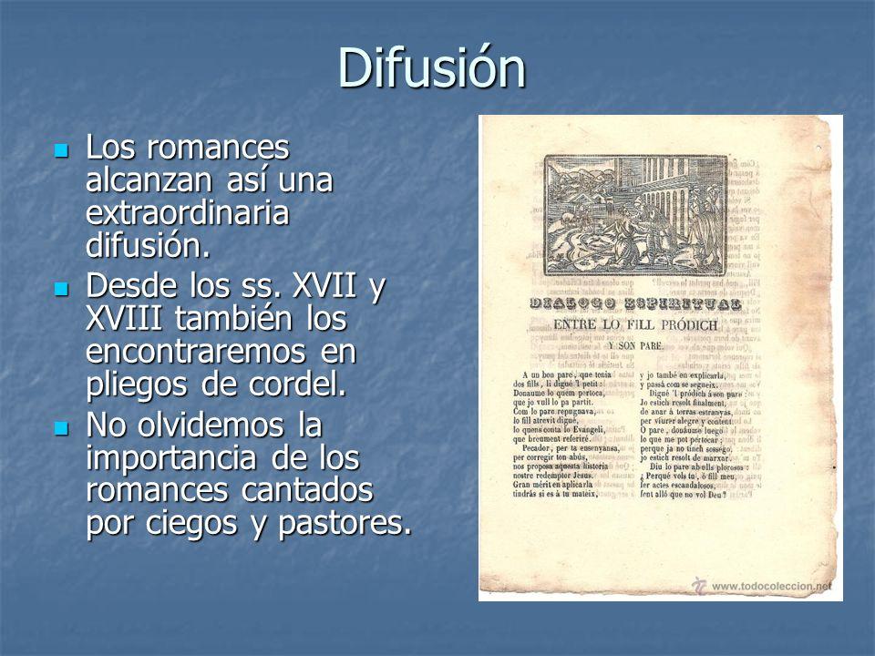 Difusión Los romances alcanzan así una extraordinaria difusión.