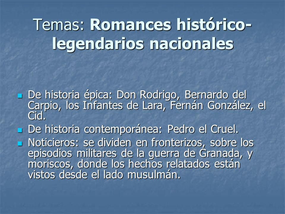 Temas: Romances histórico-legendarios nacionales