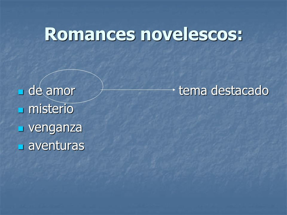 Romances novelescos: de amor tema destacado misterio venganza