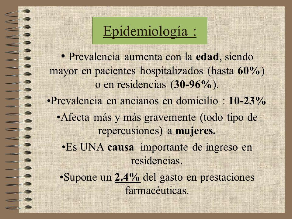 Epidemiología : Prevalencia aumenta con la edad, siendo mayor en pacientes hospitalizados (hasta 60%) o en residencias (30-96%).