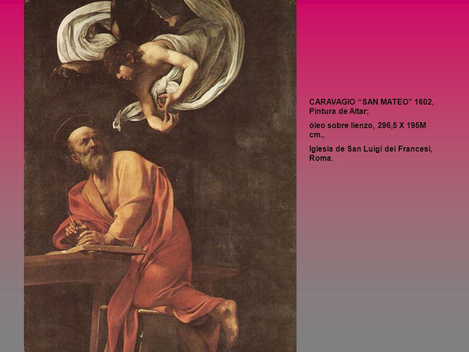 CARAVAGIO SAN MATEO 1602, Pintura de Altar;