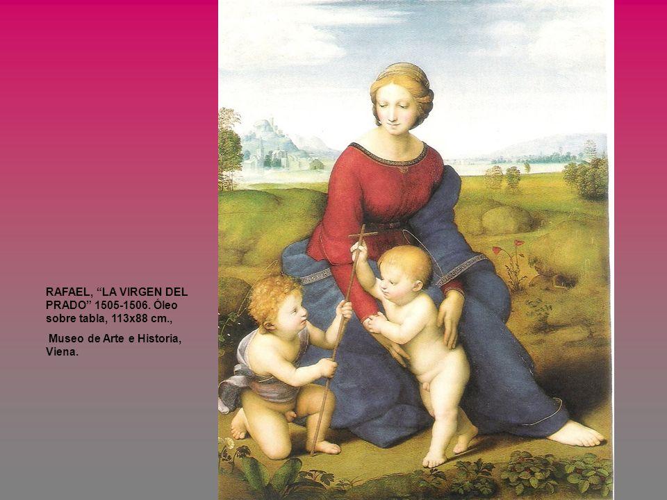 RAFAEL, LA VIRGEN DEL PRADO 1505-1506. Óleo sobre tabla, 113x88 cm.,