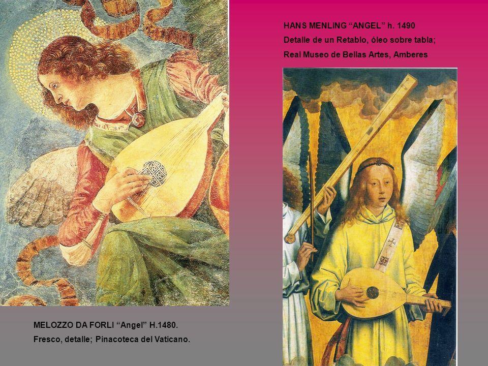HANS MENLING ANGEL h. 1490 Detalle de un Retablo, óleo sobre tabla; Real Museo de Bellas Artes, Amberes.