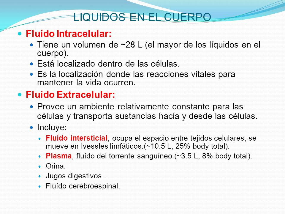 LIQUIDOS EN EL CUERPO Fluído Intracelular: Fluído Extracelular: