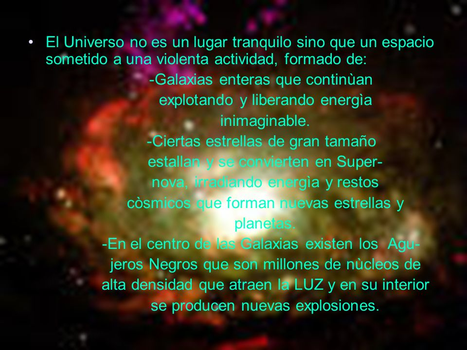 -Galaxias enteras que continùan explotando y liberando energìa