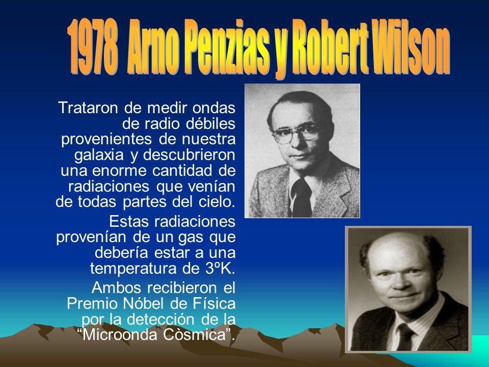 1978 Arno Penzias y Robert Wilson