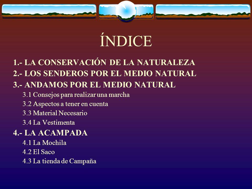 ÍNDICE 1.- LA CONSERVACIÓN DE LA NATURALEZA