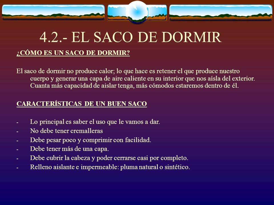 4.2.- EL SACO DE DORMIR ¿CÓMO ES UN SACO DE DORMIR