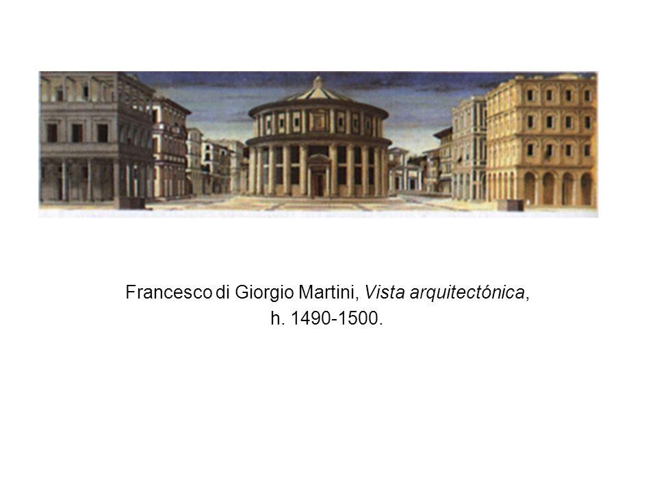 Francesco di Giorgio Martini, Vista arquitectónica, h. 1490-1500.