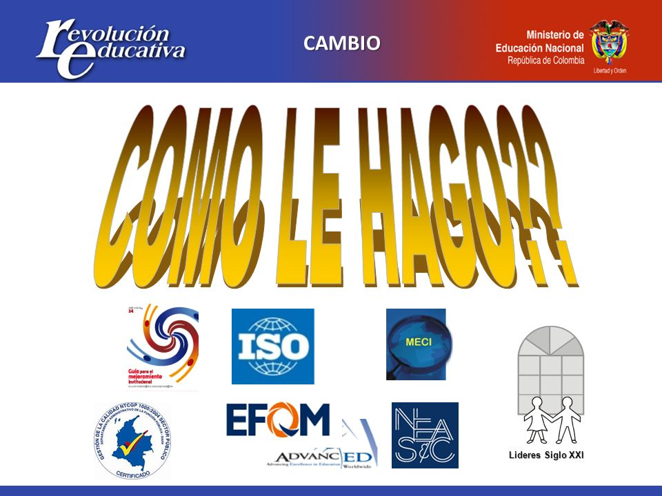 CAMBIO COMO LE HAGO Lideres Siglo XXI 11