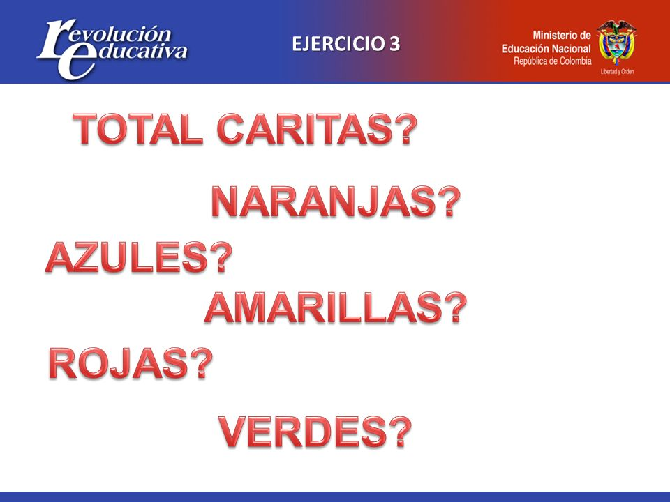 TOTAL CARITAS NARANJAS AZULES AMARILLAS ROJAS VERDES
