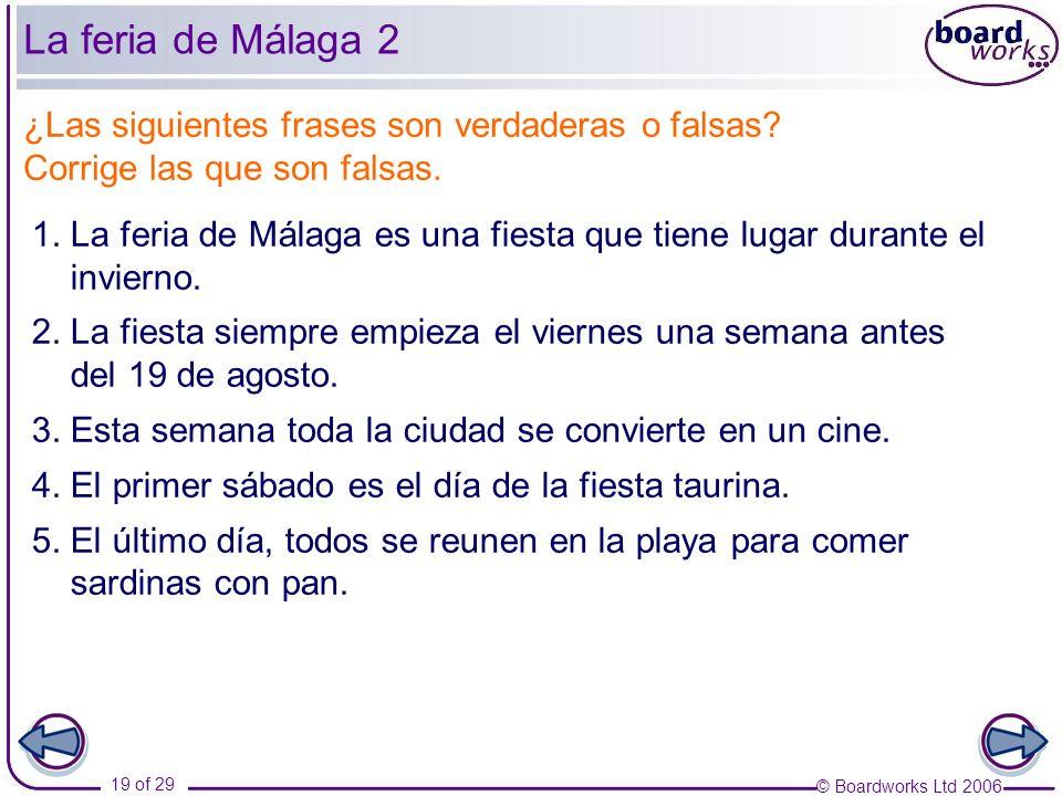 La feria de Málaga 2 ¿Las siguientes frases son verdaderas o falsas