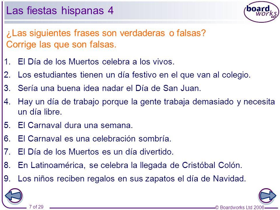 Las fiestas hispanas 4 ¿Las siguientes frases son verdaderas o falsas