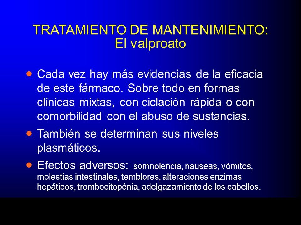 TRATAMIENTO DE MANTENIMIENTO: El valproato