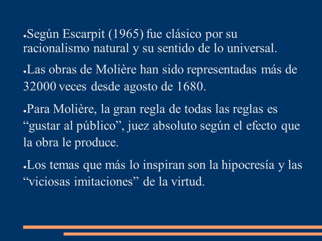 Según Escarpit (1965) fue clásico por su racionalismo natural y su sentido de lo universal.