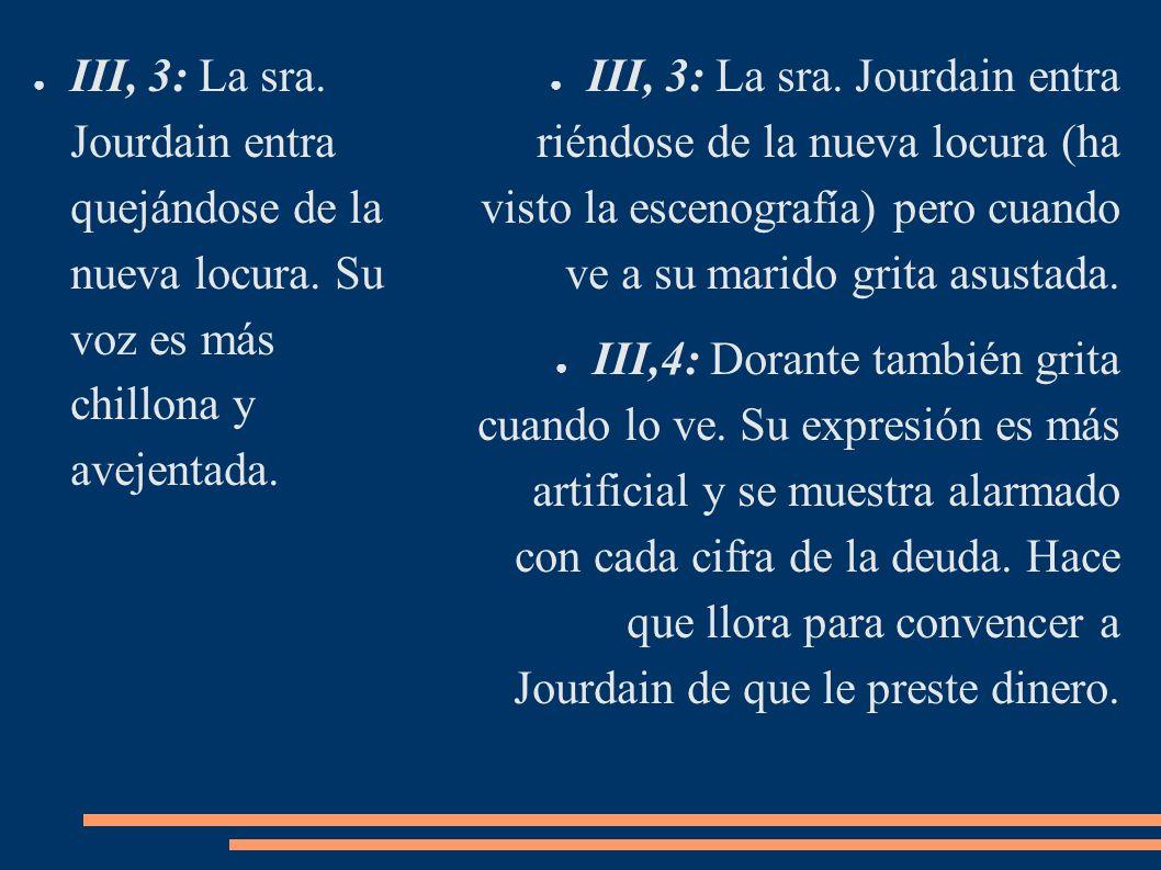 III, 3: La sra. Jourdain entra quejándose de la nueva locura