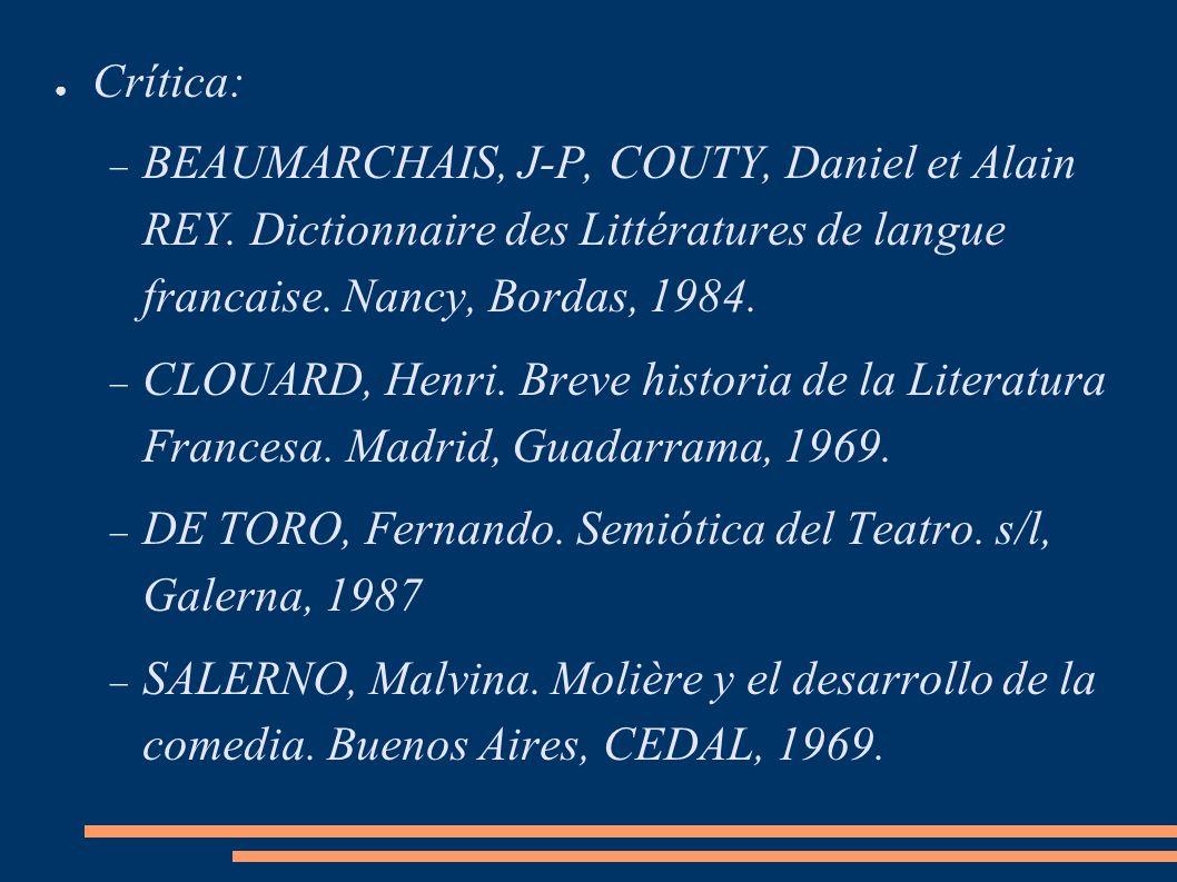 Crítica: BEAUMARCHAIS, J-P, COUTY, Daniel et Alain REY. Dictionnaire des Littératures de langue francaise. Nancy, Bordas, 1984.