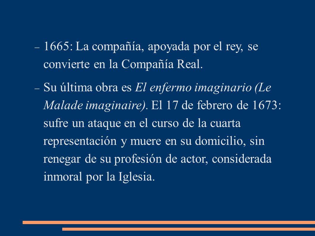1665: La compañía, apoyada por el rey, se convierte en la Compañía Real.