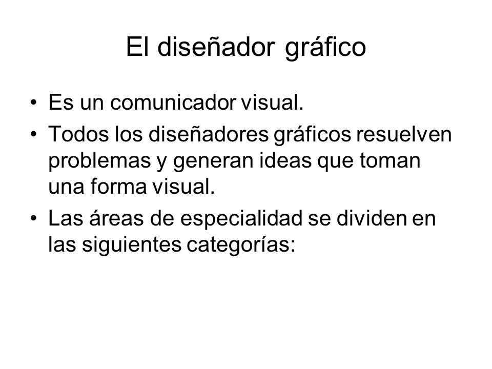 El diseñador gráfico Es un comunicador visual.