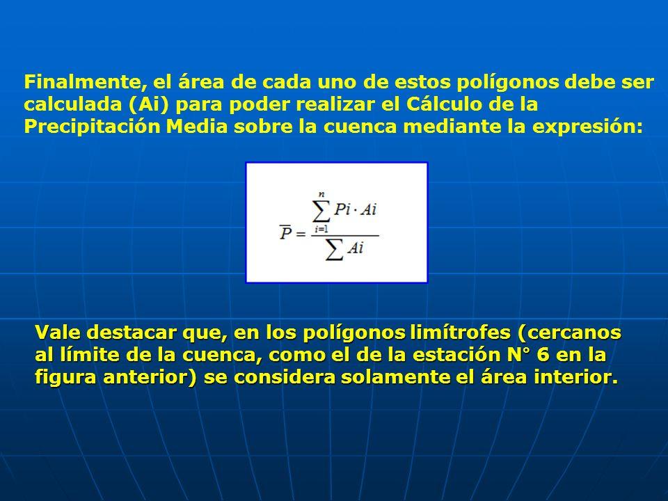 Finalmente, el área de cada uno de estos polígonos debe ser calculada (Ai) para poder realizar el Cálculo de la Precipitación Media sobre la cuenca mediante la expresión: