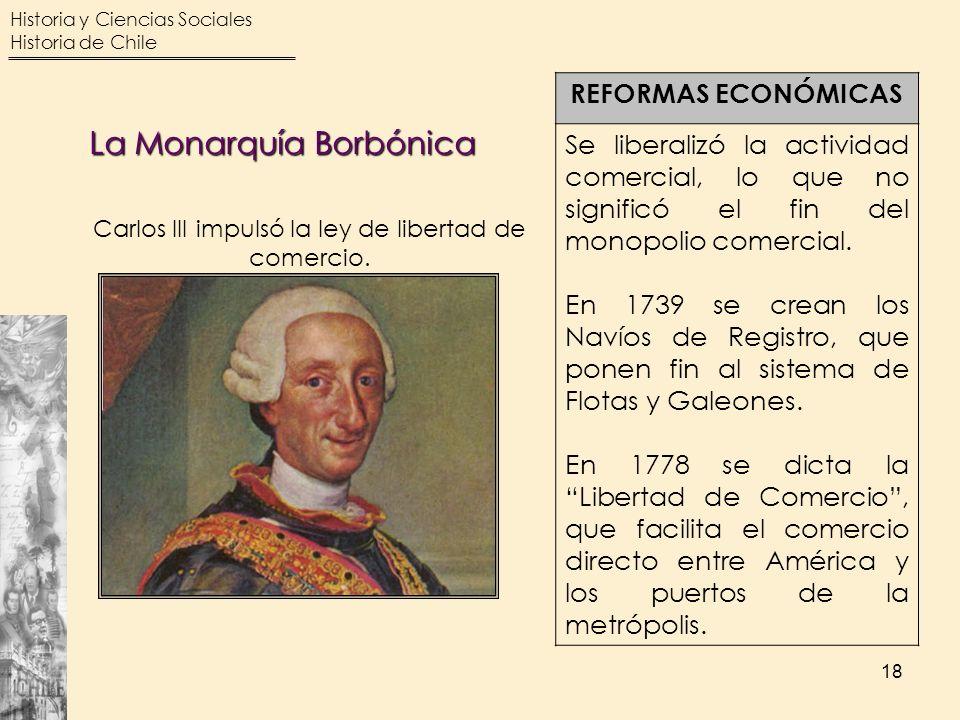 Carlos III impulsó la ley de libertad de comercio.