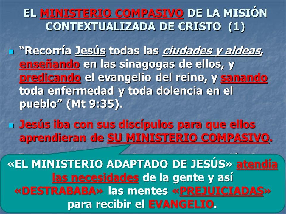 EL MINISTERIO COMPASIVO DE LA MISIÓN CONTEXTUALIZADA DE CRISTO (1)