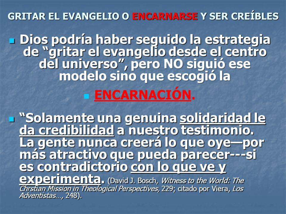 GRITAR EL EVANGELIO O ENCARNARSE Y SER CREÍBLES