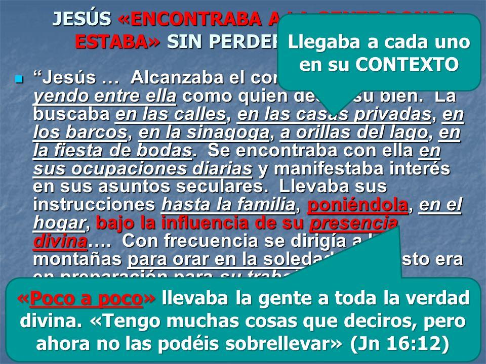 JESÚS «ENCONTRABA A LA GENTE DONDE ESTABA» SIN PERDER LA IDENTIDAD