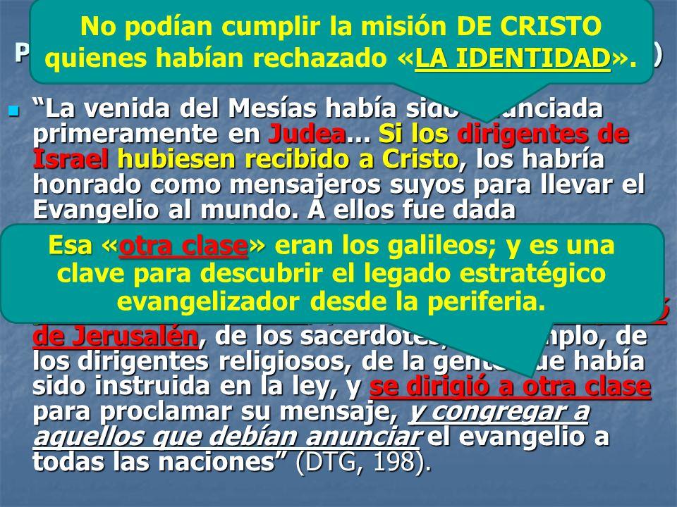 No podían cumplir la misión DE CRISTO quienes habían rechazado «LA IDENTIDAD».