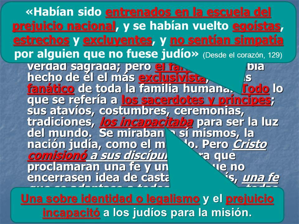 LOS GALILEOS EN LUGAR DE LOS JUDÍOS INCAPACITADOS POR EL FARISEISMO