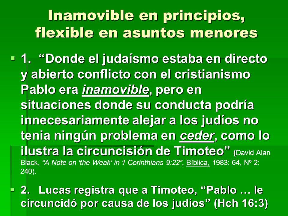 Inamovible en principios, flexible en asuntos menores