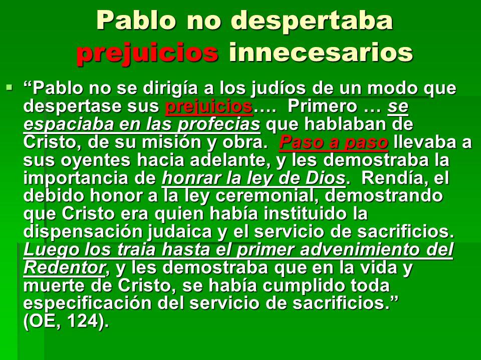 Pablo no despertaba prejuicios innecesarios