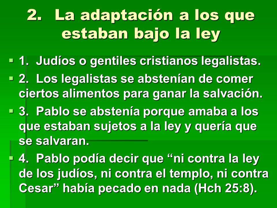 2. La adaptación a los que estaban bajo la ley