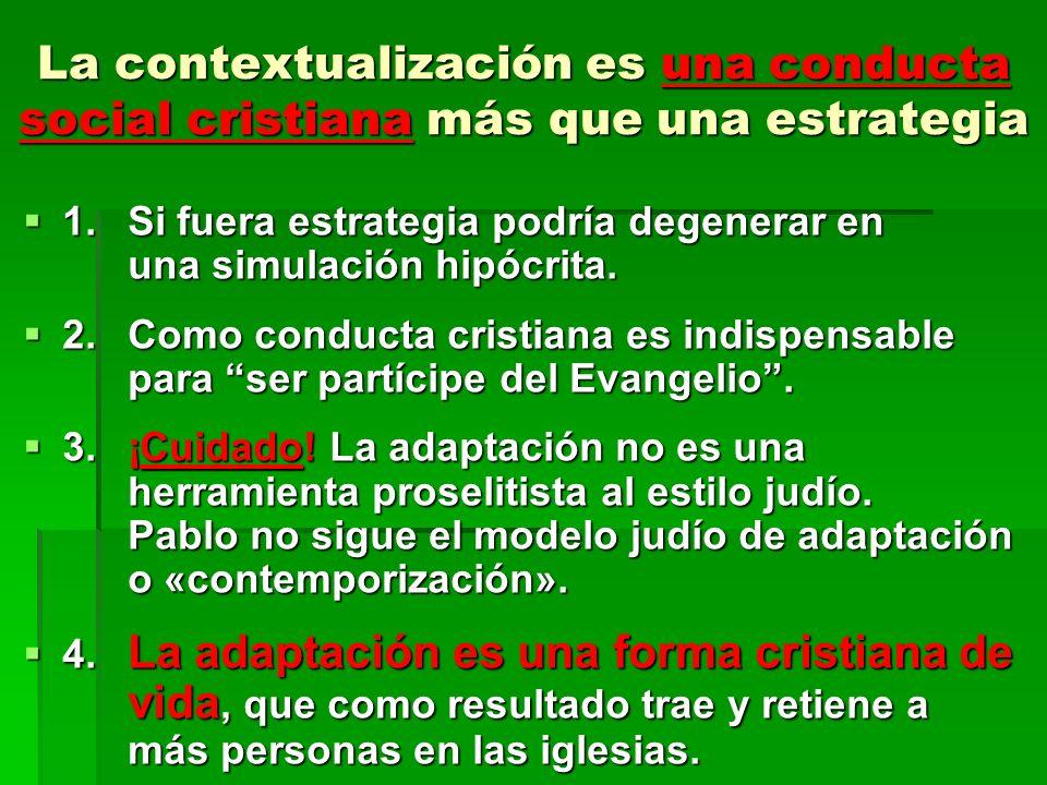 La contextualización es una conducta social cristiana más que una estrategia